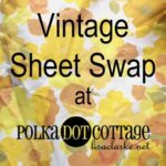 Sign up for the Vintage Sheet Swap
