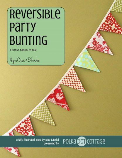 Reversible Party Bunting, sewing tutorial from Polka Dot Cottage