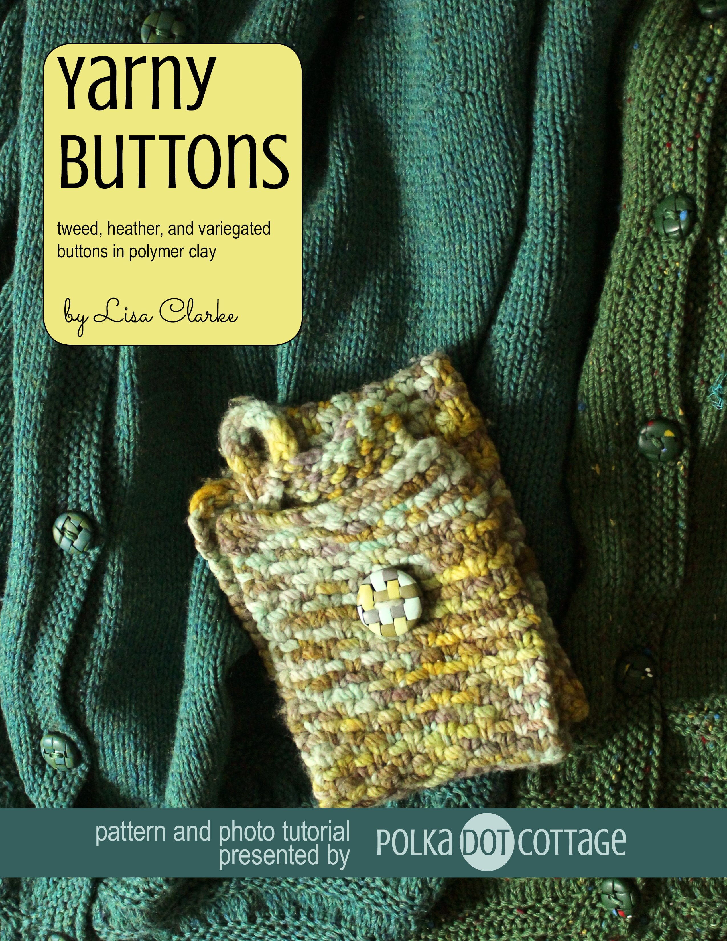 Yarny Buttons polymer clay tutorial from Polka Dot Cottage