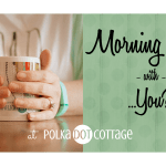 Be the next interviewee in Polka Dot Cottage's Morning Coffee series