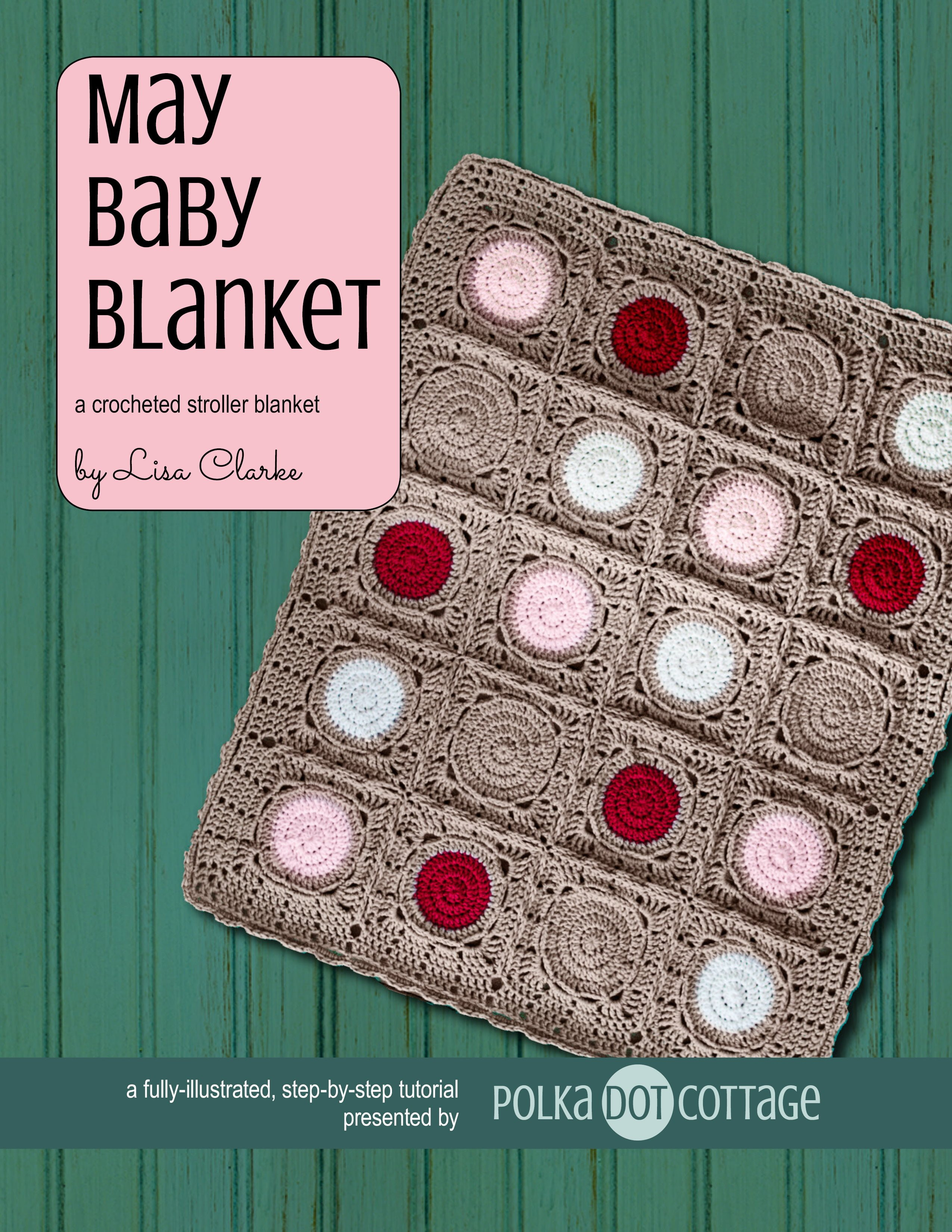 The May Baby Blanket crochet  pattern at Polka Dot Cottage