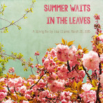 Summer Waits in the Leaves, a new playlist by Lisa Clarke