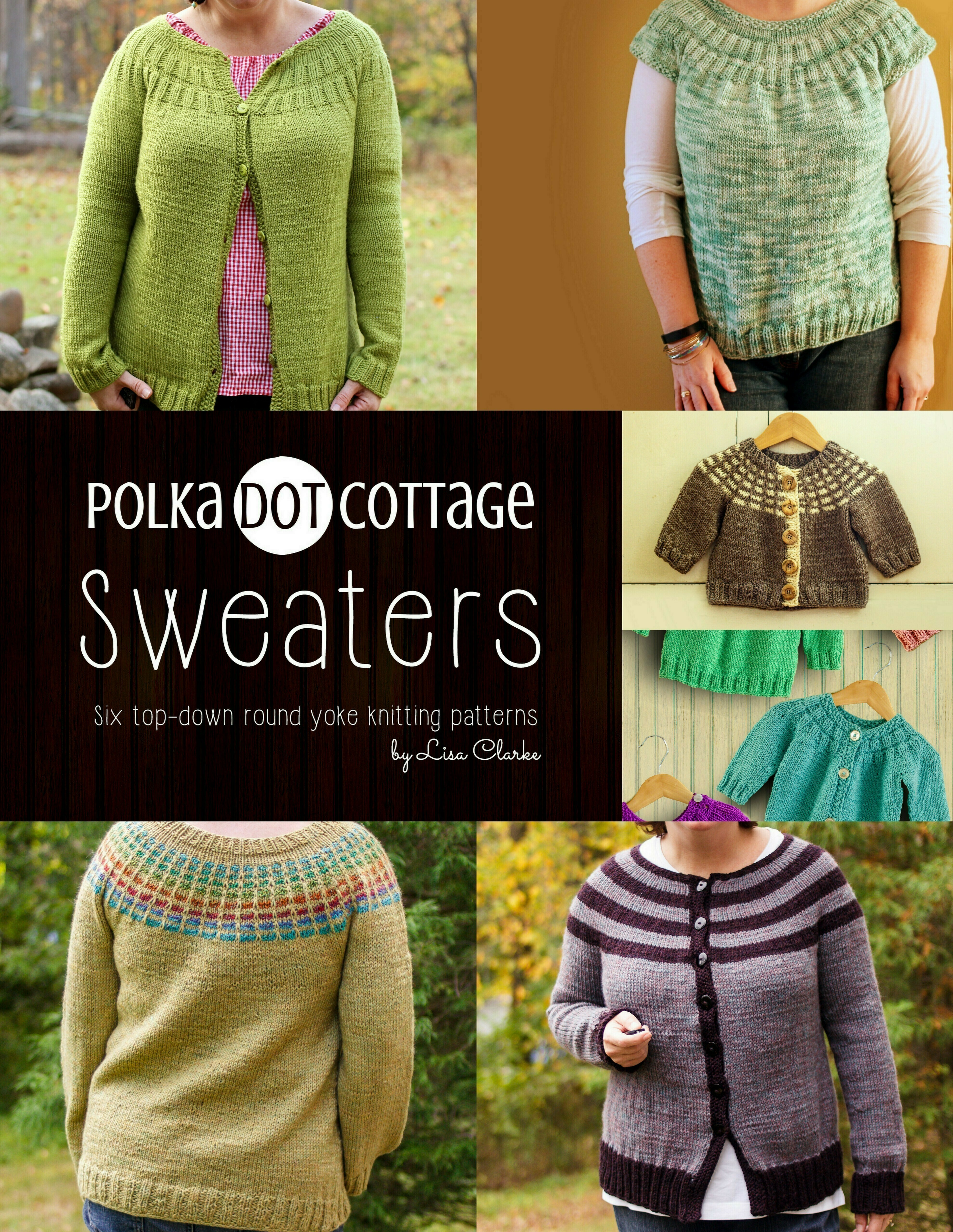 Polka Dot Cottage Sweaters: A collection of top-dow, round yoke knitting patterns